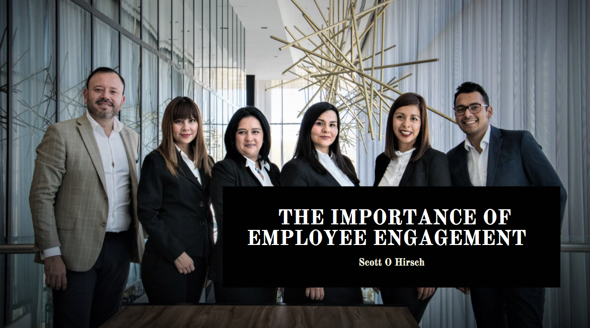 Scott O Hirsch Discusses the Importance of Employee Engagement