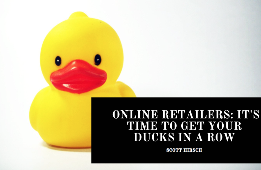 Online Retailers: It's Time To Get Your Ducks In A Row