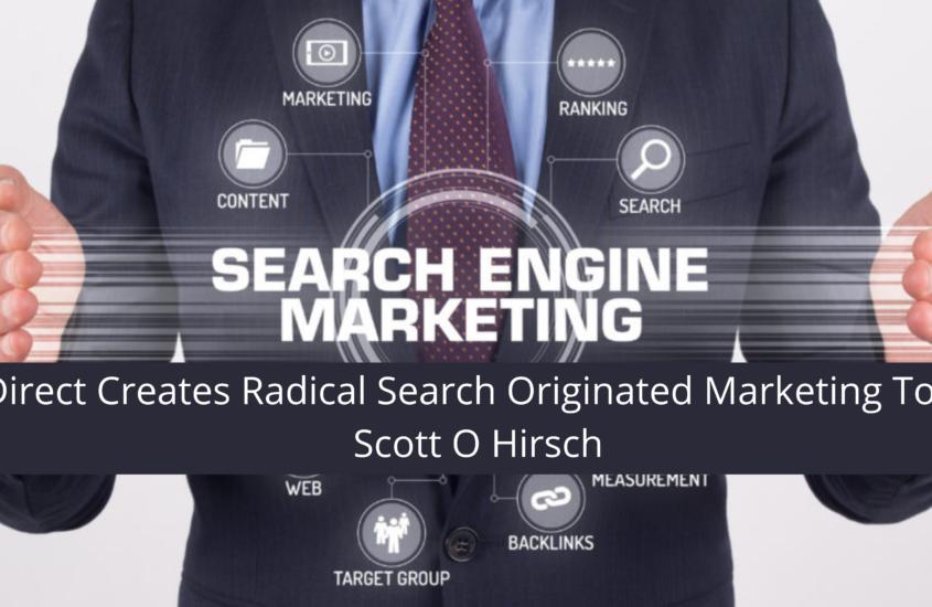 Scott Hirsch's Dig Dev Direct Creates Radical Search Originated Marketing Tool