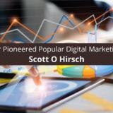 Scott Hirsch CEO Pioneered Popular Digital Marketing Strategies