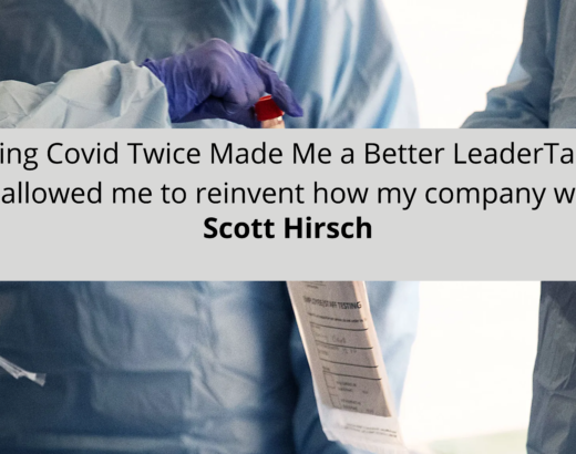 Scott Hirsch How Getting Covid Twice Made Me a Better a step back all