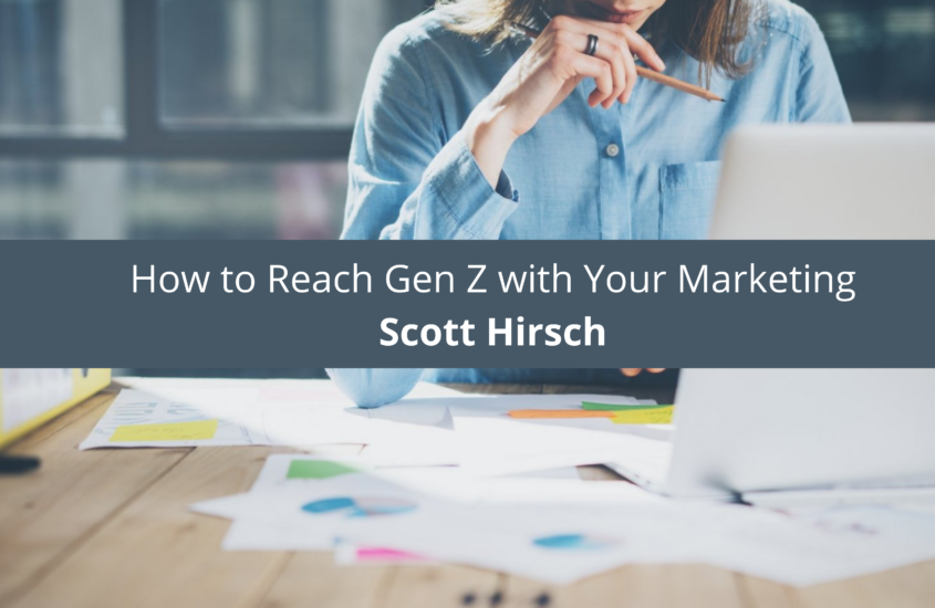 How to Reach Gen Z with Your Marketing