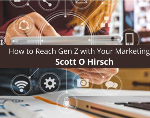Scott Hirsch How to Reach Gen Z with Your Marketing