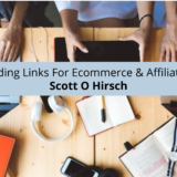 Scott O Hirsch Provides Tips On For Ecommerce & Affiliate Sites In 2021
