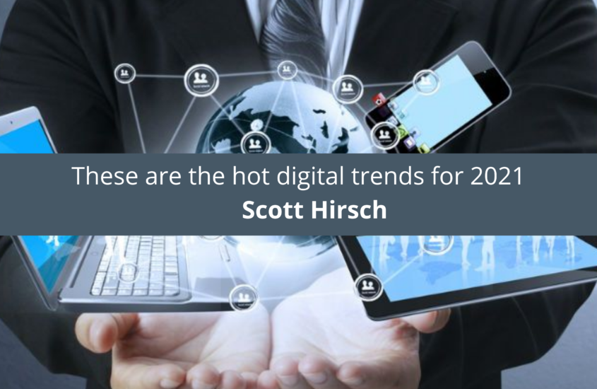 These are the hot digital trends for 2021