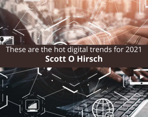 Scott Hirsch These are the hot digital trends for 2021